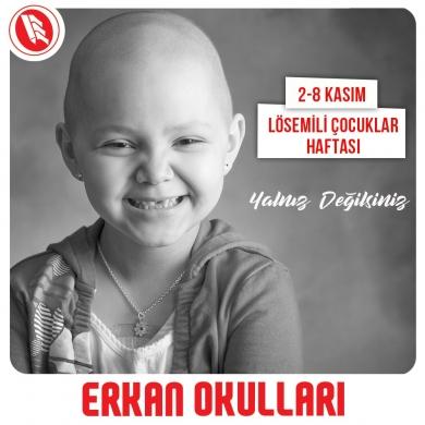 Lösemi değil iyilik bulaşır'' Erkan Okulları olarak 2-8 kasım Lösemili Çocuk Haftası'nı unutmuyoruz